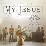Anne Wilson, My Jesus (Live in Nashville)
