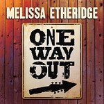 Melissa Etheridge, One Way Out