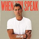 Jeremy Camp, When You Speak