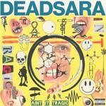 Dead Sara, Ain't It Tragic