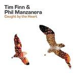 Tim Finn & Phil Manzanera, Caught By The Heart