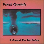 Frank Gambale, A Present for the Future