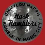 Emmylou Harris and The Nash Ramblers, Ramble in Music City: The Lost Concert