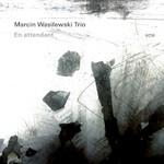 Marcin Wasilewski Trio, En Attendant