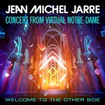 Jean Michel Jarre, Welcome To The Other Side (Concert From Virtual Notre-Dame)