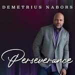 Demetrius Nabors, Perseverance
