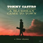 Tommy Castro, Tommy Castro Presents A Bluesman Came To Town