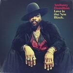 Anthony Hamilton, Love Is The New Black