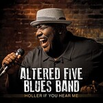 Altered Five Blues Band, Holler If You Hear Me