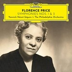 The Philadelphia Orchestra & Yannick Nezet-Seguin, Florence Price: Symphonies Nos. 1 & 3