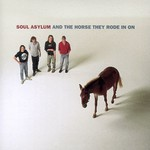 Soul Asylum, And the Horse They Rode in On