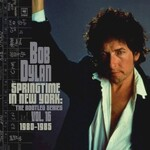 Bob Dylan, Springtime in New York: The Bootleg Series, Vol. 16: 1980-1985 (Deluxe Edition)