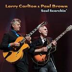 Larry Carlton & Paul Brown, Soul Searchin'