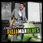 Krissy Matthews, Pizza Man Blues