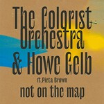 The Colorist Orchestra & Howe Gelb, Not On The Map