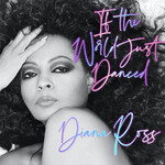 Diana Ross, If The World Just Danced