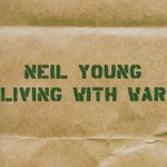 Neil Young, Living With War mp3
