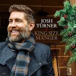 Josh Turner, King Size Manger
