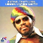 Lonnie Liston Smith & The Cosmic Echoes, Astral Traveling