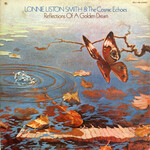 Lonnie Liston Smith & The Cosmic Echoes, Reflections Of a Golden Dream