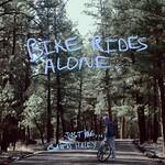 Gavin Haley, Bike Rides Alone