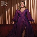Kelly Clarkson, When Christmas Comes Around...