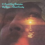 David Crosby, If I Could Only Remember My Name (50th Anniversary Edition)