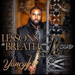 Yancyy, Lessons In Breath And Love