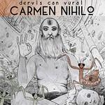 Dervis Can Vural, Carmen Nihilo