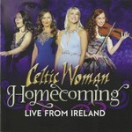 Celtic Woman, Homecoming (Live from Ireland)