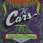 The Cars, Just What I Needed: The Cars Anthology