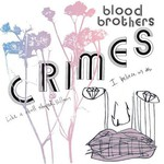 The Blood Brothers, Crimes
