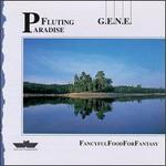 G.E.N.E., Fluting Paradise