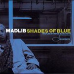 Madlib, Shades Of Blue