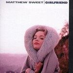 Matthew Sweet, Girlfriend