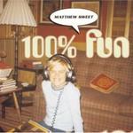 Matthew Sweet, 100% Fun