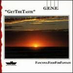 G.E.N.E., Get The Taste