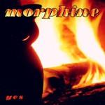 Morphine, Yes