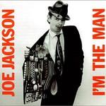 Joe Jackson, I'm the Man