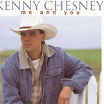 Kenny Chesney, Me and You