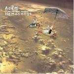 Adem, Homesongs