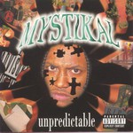 Mystikal, Unpredictable