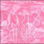 Boris, Pink