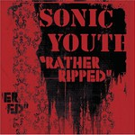 Sonic Youth, Rather Ripped