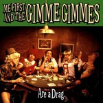 Me First and the Gimme Gimmes, Are a Drag