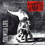 Slaughter, The Wild Life
