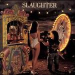 Slaughter, Stick It Live