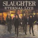 Slaughter, Eternal Live