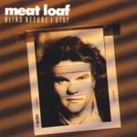 Meat Loaf, Blind Before I Stop