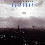 Deacon Blue, Raintown